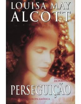 Perseguição | de Louisa May Alcott