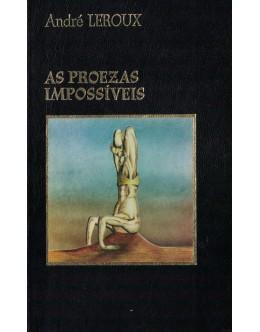 As Proezas Impossíveis | de André Leroux