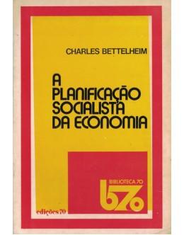 A Planificação Socialista da Economia | de Charles Bettelheim