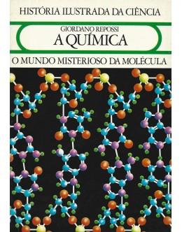 A Química - O Mundo Misterioso da Molécula | de Giordano Repossi