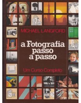 A Fotografia Passo a Passo | de Michael Langford