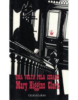 Uma Volta Pela Cidade | de Mary Higgins Clark