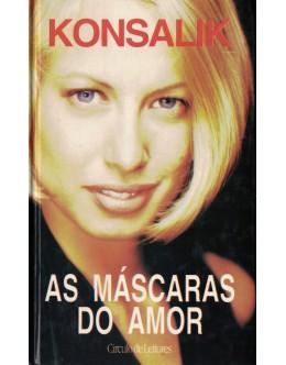 As Máscaras do Amor | de Konsalik