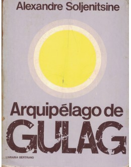 Arquipélago de Gulag - Volume 1 | de Alexandre Soljenitsine