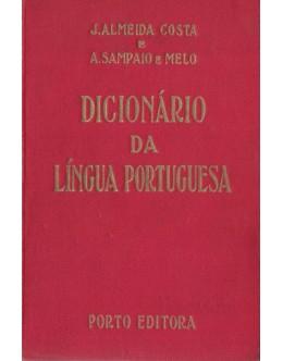 Dicionário da Língua Portuguesa | de J. Almeida Costa e A. Sampaio e Melo