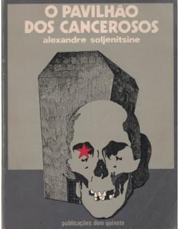 O Pavilhão dos Cancerosos | de Alexandre Soljenitsine