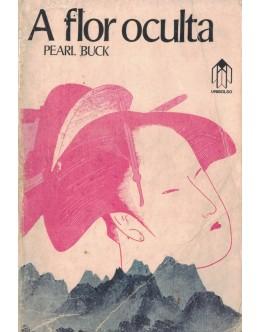 A Flor Oculta | de Pearl S. Buck
