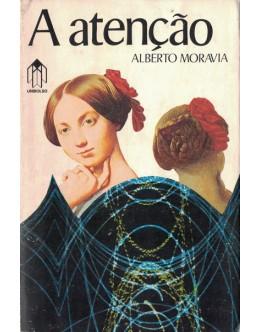 A Atenção | de Alberto Moravia