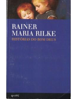 Histórias do Bom Deus | de Rainer Maria Rilke
