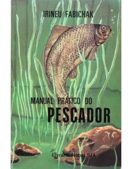 Manual Prático do Pescador | de Irineu Fabichak