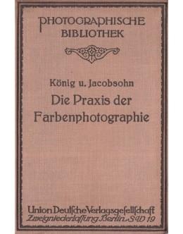 Die Praxis der Farbenphotographie   de Ernst König e Kurt Jacobsohn