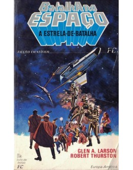 Batalha no Espaço - A Estrela-de-Batalha | de Glen A. Larson e Robert Thurston
