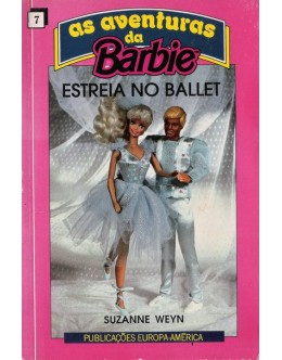 As Aventuras da Barbie - Estreia no Ballet | de Suzanne Weyn