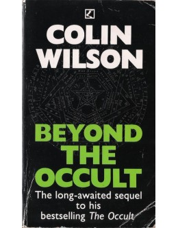 Beyond the Occult   de Colin Wilson