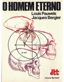 O Homem Eterno   de Louis Pauwels e Jacques Bergier