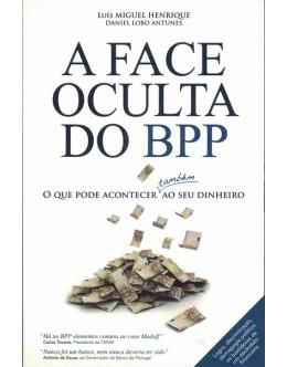 A Face Oculta do BPP | de Luís Miguel Henrique e Daniel Lobo Antunes