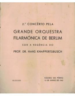 2.º Concerto Pela Grande Orquestra Filarmónica de Berlim Sob a Regência do Prof. Dr. Hans Knappertsbusch