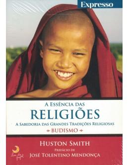 A Essência das Religiões: Budismo | de Huston Smith