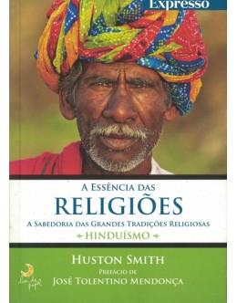 A Essência das Religiões: Hinduísmo | de Huston Smith
