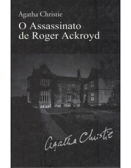 O Assassinato de Roger Ackroyd | de Agatha Christie