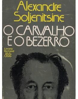 O Carvalho e o Bezerro | de Alexandre Soljenitsine