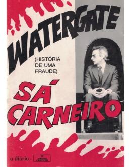 Watergate Sá Carneiro (História de uma Fraude)