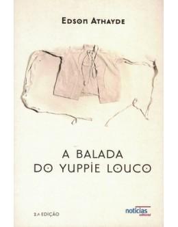 A Balada do Yuppie Louco | de Edson Athayde