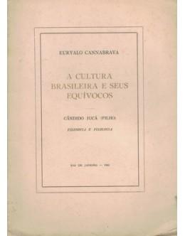 A Cultura Brasileira e Seus Equívocos | de Euryalo Cannabrava e Cândido Jucá (Filho)