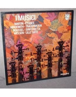 Frank Martin, Paul Hindemith, Albert Roussel e Carl Nielsen | I Musici: Etudes / Trauermusik / Sinfonietta / Lille Suite [LP]