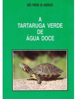 A Tartaruga Verde de Água Doce | de Inês Freire de Andrade