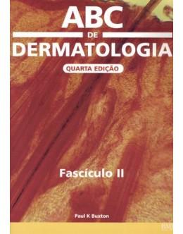 ABC de Dermatologia - Fascículo II | de Paul K. Buxton