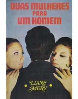 Duas Mulheres Para Um Homem | de Liane Méry