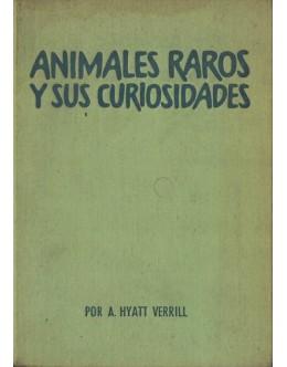 Animales Raros y Sus Curiosidades | de A. Hyatt Verrill