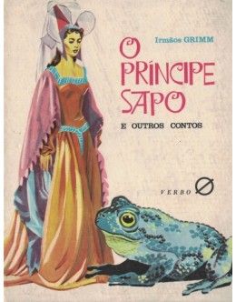 O Príncipe Sapo e Outros Contos | de Irmãos Grimm