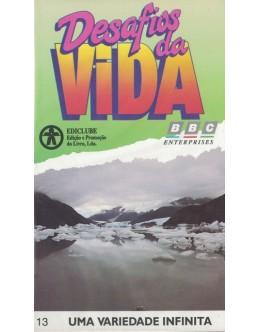 Desafios da Vida - 13 - Uma Variedade Infinita [VHS]