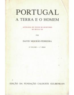 Portugal - A Terra e o Homem - II Volume - 1.ª Série | de David Mourão-Ferreira