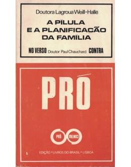 A Pílula e a Planificação da Família | de Lagroua Weill-Hallé e Paul Chauchard