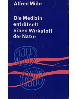 Die Medizin Enträtselt Einen Wirkstoff der Natur | de Alfred Mühr
