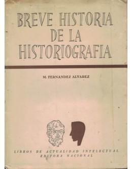 Breve Historia de la Historiografia   de Manuel Fernandez Alvarez