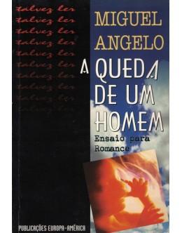 A Queda de um Homem | de Miguel Ângelo