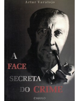 A Face Secreta do Crime | de Artur Varatojo