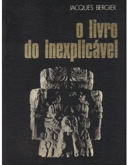O Livro do Inexplicável   de Jacques Bergier