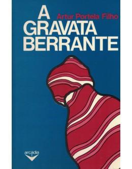 A Gravata Berrante | de Artur Portela Filho