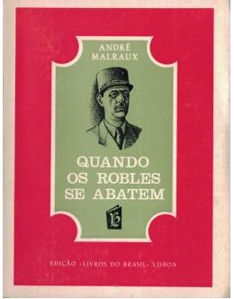 Quando os Robles se Abatem | de André Malraux