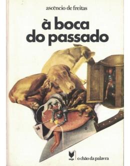 À Boca do Passado | de Ascêncio de Freitas