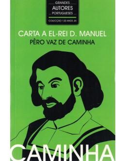 Carta a El-Rei D. Manuel | de Pêro Vaz de Caminha
