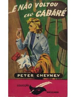 ...E Não Voltou ao Cabaré | de Peter Cheyney