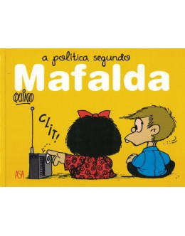 A Política Segundo Mafalda | de Quino