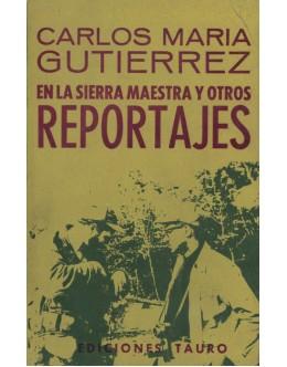 En La Sierra Maestra y Otros Reportajes   de Carlos Maria Gutierrez