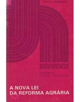 A Nova Lei da Reforma Agrária | de António Lopes Cardoso